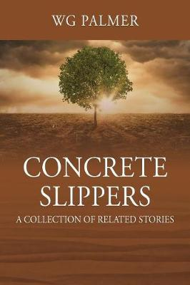 Concrete Slippers  A Collection of Related Stories