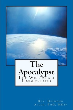 The Apocalypse  Wise Shall Understand