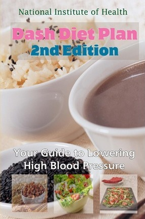 Dash Diet Plan : Your Guide to Lowering High Blood Pressure (2nd Edition)