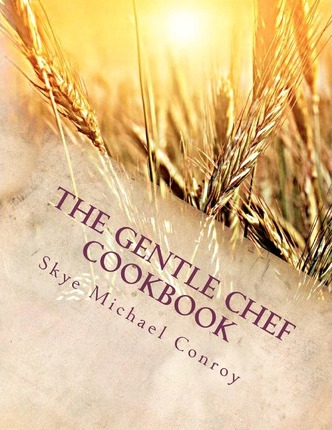 The Gentle Chef Cookbook : Vegan Cuisine for the Ethical Gourmet