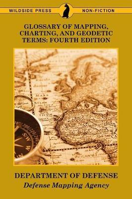 Glossary of Mapping, Charting, and Geodetic Terms  Fourth Edition