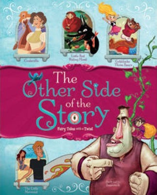 Other Side of the Story: Fairy Tales with a Twist
