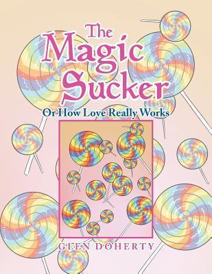 The Magic Sucker Or How Love Really Works