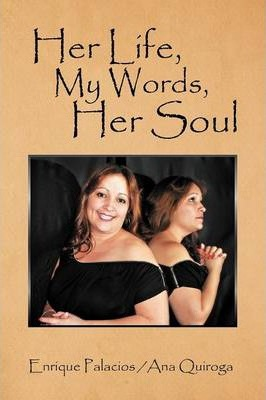 Her Life, My Words, Her Soul