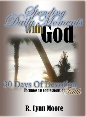 Spending Daily Moments with God  30 Days of Devotion ... Including 10 Confessions of Faith