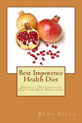 Best Impotence Health Diet  Erectile Dysfunction Diet for Soft Erections