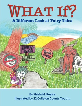 What If?  A Different Look at Fairy Tales