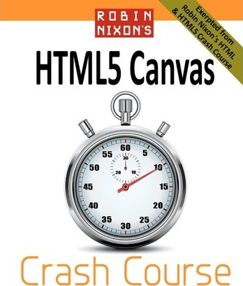 Robin Nixon's Html5 Canvas Crash Course
