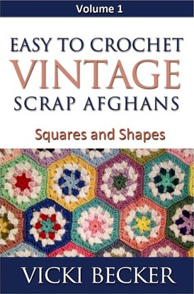 Easy To Crochet Vintage Scrap Afghans : Squares and Shapes