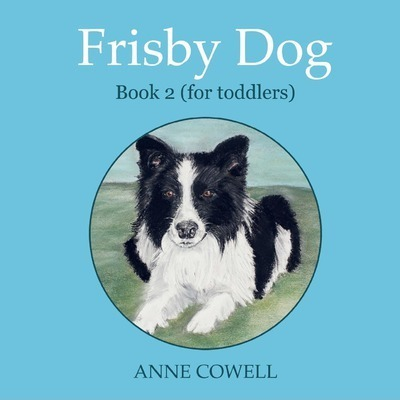 Frisby Dog - Book 2 (for Toddlers)