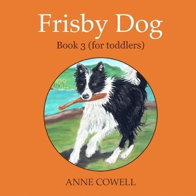 Frisby Dog - Book 3 (for Toddlers)