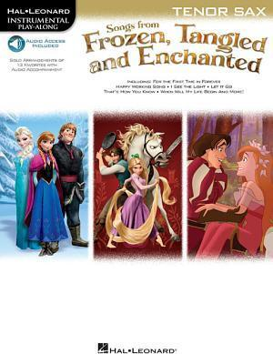 Songs From Frozen, Tangled And Enchanted  Tenor Saxophone (Book/Online Audio)