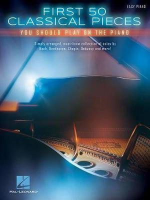 First 50 Classical Pieces You Should Play On The Piano (Easy Piano
