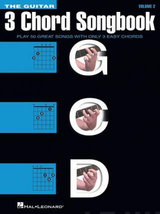The Guitar Three-Chord Songbook : Hal Leonard Corp : 9781480399693