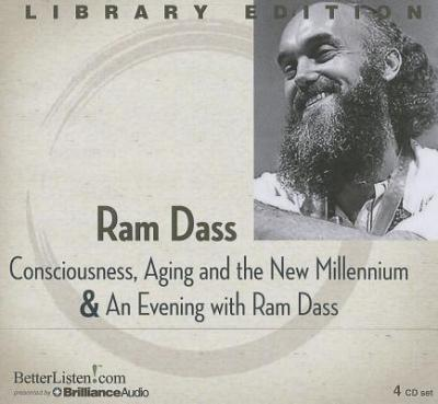 Consciousness, Aging and the New Millennium & an Evening with Ram Dass