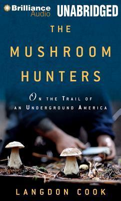 Thebridgelondon-ils.co.uk The Mushroom Hunters : On the Trail of an Underground America: Library Edition image