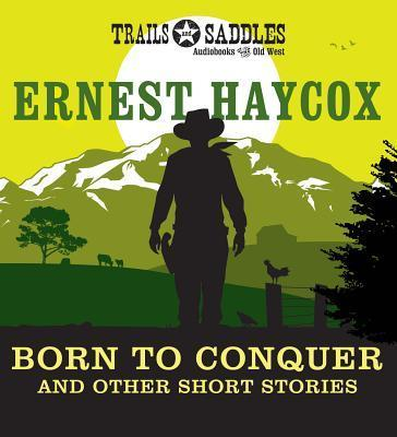 Born to Conquer and Other Short Stories