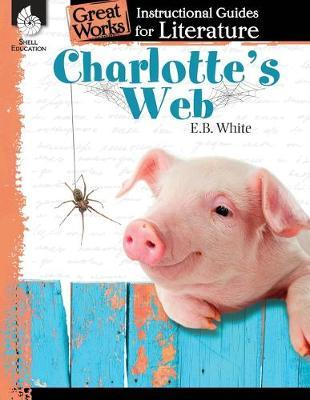 Charlotte's Web: An Instructional Guide for Literature: An Instructional Guide for Literature