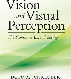 Vision and Visual Perception  The Conscious Base of Seeing