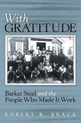With Gratitude  Barker Steel and the People Who Made It Work