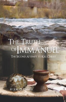 The Truth of Immanuel  The Second Attempt to Kill Christ