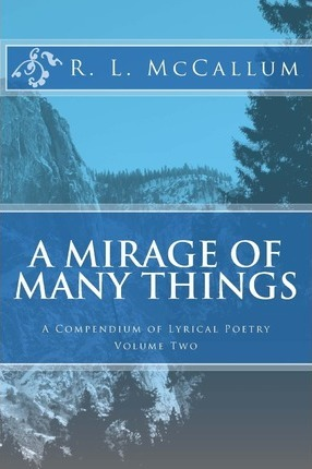 A Mirage of Many Things  A Compendium of Lyrical Poetry