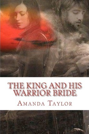 The King and His Warrior Bride