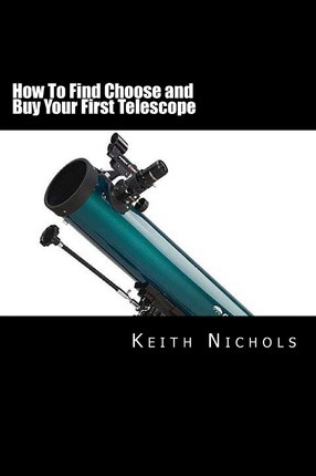 How to Find Choose and Buy Your First Telescope: A Guide for Students and Parents