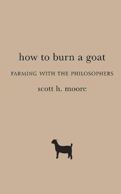 How to Burn a Goat : Farming with the Philosophers