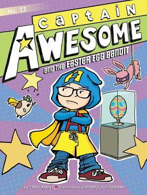 Captain Awesome and the Easter Egg Bandit, Volume 13