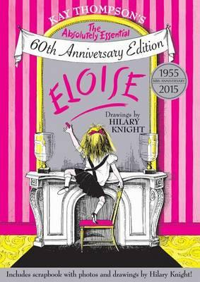Eloise : The Absolutely Essential 60th Anniversary Edition