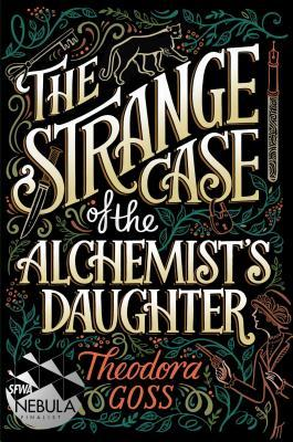 The Strange Case of the Alchemist's Daughter, Volume 1
