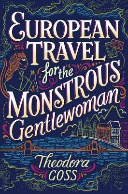 European Travel for the Monstrous Gentlewoman