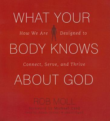 What Your Body Knows about God Lib/E