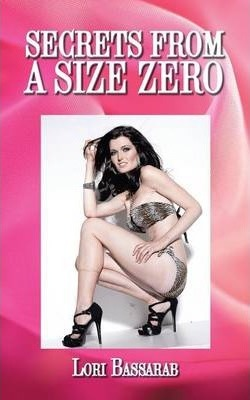 Secrets from a Size Zero : Helping You to Achieve Your Personal Best Weight