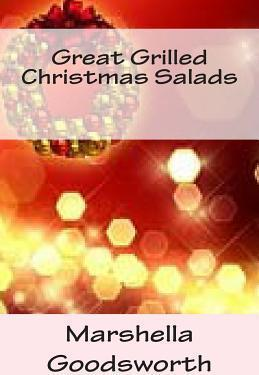 Great Grilled Christmas Salads