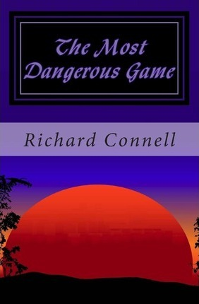 the most dangerous game by richard The most dangerous game by richard connell sanger rainsford is a  celebrated hunter from new york city he travels the world in search of.