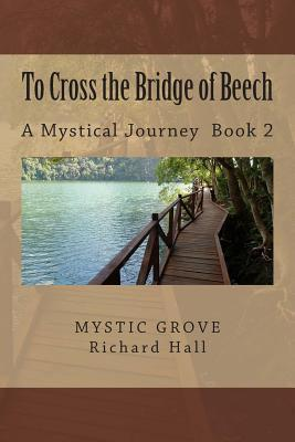 To Cross the Bridge of Beech  A Mystical Journey - Book 2