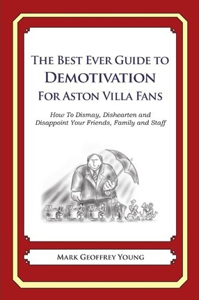 The Best Ever Guide to Demotivation for Aston Villa Fans