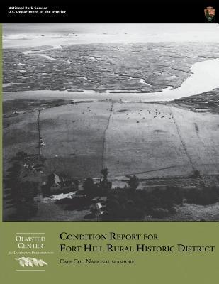 Condition Report for Fort Hill Rural Historic District: Cape Cod National Seashore