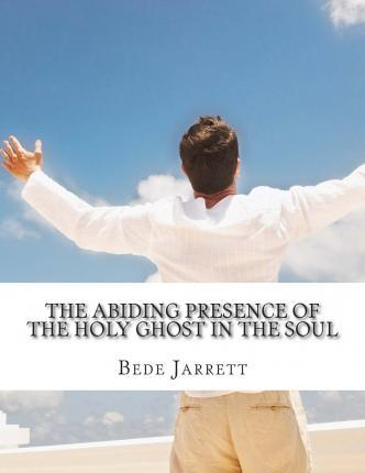 The Abiding Presence of the Holy Ghost in the Soul  Revisited