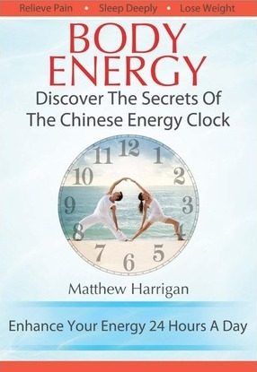 Body Energy: Discover the Secrets of the Chinese Body Energy Clock