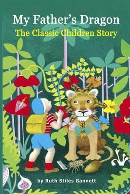 My Father's Dragon  The Classic Children Story (Illustrated)