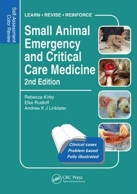 Small Animal Emergency and Critical Care Medicine - Rebecca Kirby, Elke Rudloff, Andrew Linklater, Ew Linklater