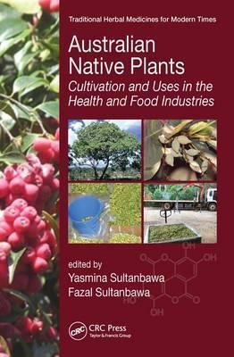 Australian Native Plants : Cultivation and Uses in the Health and Food Industries