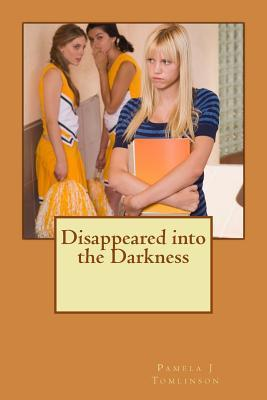 Disappeared Into the Darkness