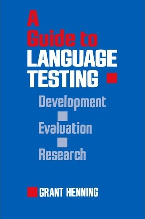 A Guide to Language Testing: Development Evaluation Research