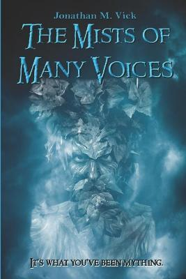 The Mists of Many Voices
