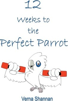 12 Weeks to the Perfect Parrot