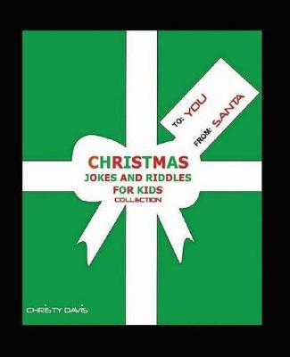 christmas jokes and riddles for kids collection christy davis 9781482767346
